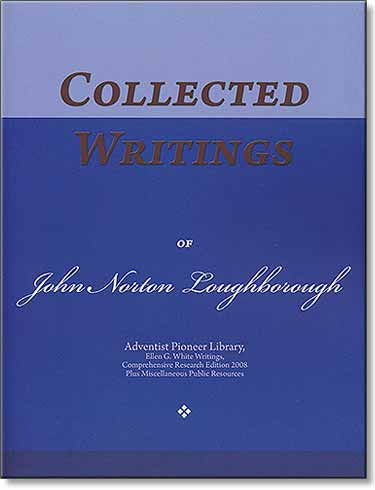 Collected Writings of John Norton Loughborough, Laymen